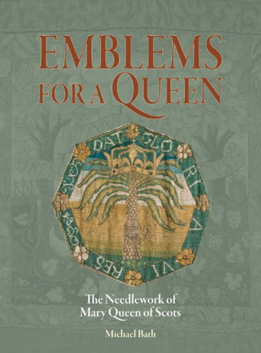 [Emblems for a Queen: The Needlework of Mary Queen of Scots] (Mary Queen Of Scots Fancy Dress Costume)