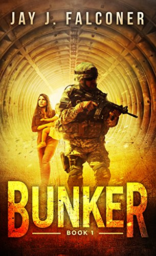 Bunker (A Post-Apocalyptic Techno Thriller Book 1) by [Falconer, Jay J.]