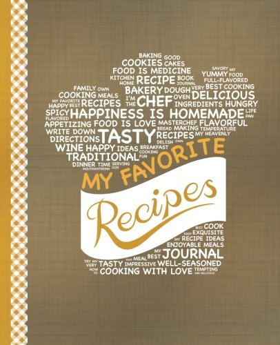 My Favorite Recipes: Blank Recipe Book to Write In: Collect the Recipes You Love in Your Own Custom Cookbook, (100-Recipe Journal and Organizer) by Happy Books Hub