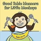 Good Table Manners for Little Monkeys, , 0736924809