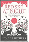 Red Sky at Night: The Book of Lost Country Wisdom