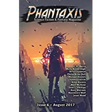 Phantaxis: Science Fiction & Fantasy Magazine August 2017