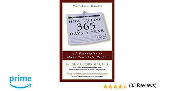 How to live 365 days a year john a schindler 9780762416950 how to live 365 days a year john a schindler 9780762416950 amazon books fandeluxe Image collections