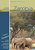 Reisen in Zambia: Zambia komplett: Alle Nationalparks, interessante Allradstrecken, wertvolle GPS-Daten. Ein Reisebegleiter für Natur und Abenteuer