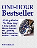 img - for One-Hour Bestseller: Writing Faster the Easy Way - A Simple, Sixty- Minute Formula for Lightning Fast Info-Product Creation book / textbook / text book