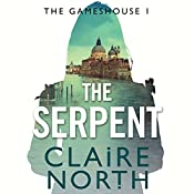 The Serpent: Gameshouse Novella 1 | Claire North