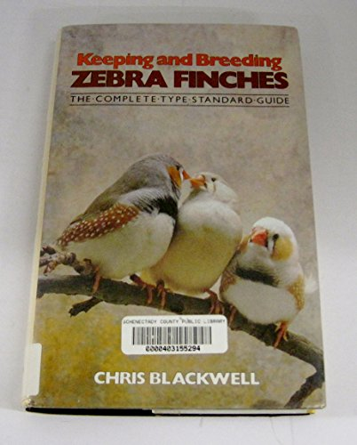 Keeping and Breeding Zebra Finches: The Complete Type for sale  Delivered anywhere in USA