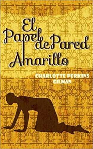 Buy El Papel De Pared Amarillo The Yellow Wallpaper Book Online At Low Prices In India