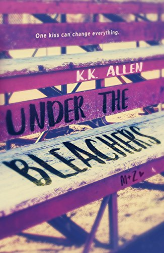 Under the Bleachers: a Novel by [Allen, K.K.]