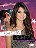 Selena Gomez: Pop Star and Actress (Pop Culture Bios)