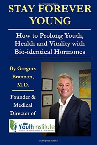 Stay Forever Young: How To Prolong Youth, Health and Vitality with Bio-identical Hormones