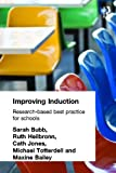 Improving Induction: Research Based Best Practice for Schools, Maxine Bailey, Sara Bubb, Ruth Heilbronn, Cath Jones, Michael Totterdell, 0415277809