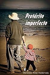 Pretérito imperfecto (Spanish Edition)