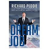 Dream Job: My Wild Ride on the Corporate Side with the Leafs, the Raptors and the TFC: Written by Richard Peddie, 2014 Edition, Publisher: HarperCollins Publishers Ltd [Paperback]