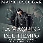 La Máquina del Tiempo [The Time Machine] | Mario Escobar