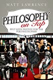 Philosophy on Tap, Matt Lawrence, 1444336401