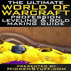 The Ultimate World of Warcraft Profession Leveling & Gold Making Guide