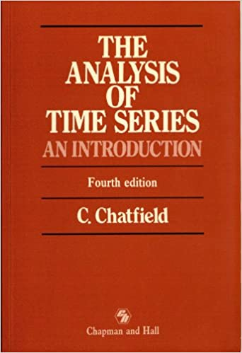 The Analysis of Time Series: An Introduction, Sixth Edition (Chapman & Hall Statistics Text Series)