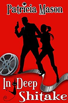 In Deep Shitake: A Humorous Romantic Suspense (Shitake Mystery Series Book 1) by [Mason, Patricia]