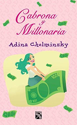 Amazon.com: Cabrona y millonaria (Spanish Edition) eBook: Adina Chelminsky: Kindle Store