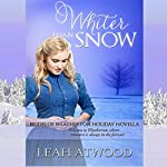 Whiter Than Snow: Brides of Weatherton | Leah Atwood