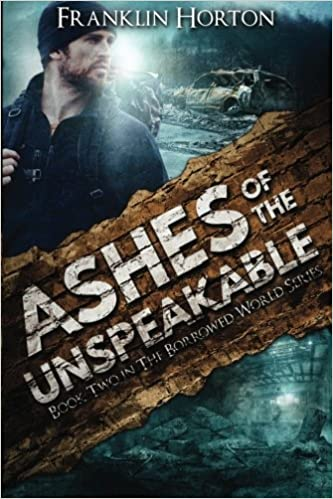 Ashes Of The Unspeakable: Book Two in The Borrowed World Series ...