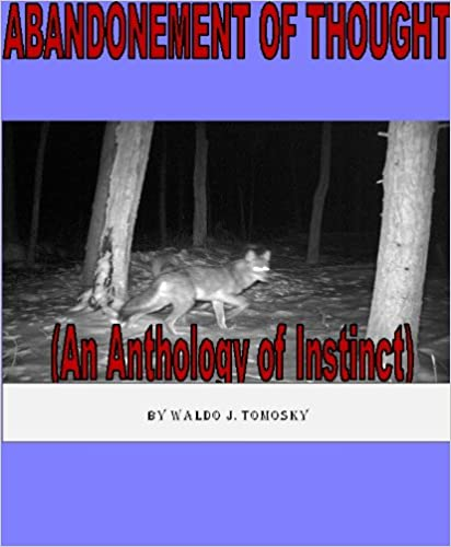 ABANDONEMENT OF THOUGHT (An Anthology of Instinct) (The Dark Paper Series Book 3)