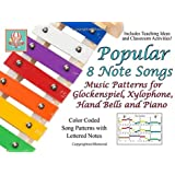 Popular 8 Note Songs: Music Patterns for Glockenspiel, Xylophone, Hand Bells and Piano