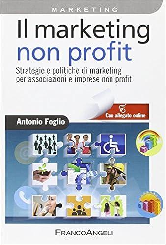 Book Il marketing non-profit. Strategie e politiche di marketing per associazioni e imprese non profit