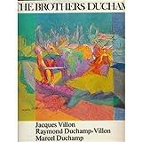 Brothers Duchamp: Jacques Villon, Raymond Duchamp-Villon and Marcel Duchamp