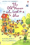 The Old Woman Who Lived in a Shoe (Usborne First Reading)