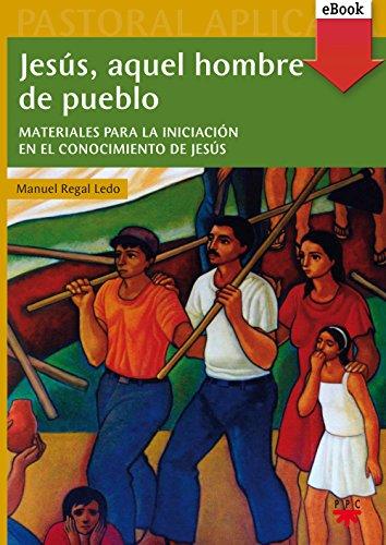 Jesús, aquel hombre de pueblo (eBook-ePub) (Pastoral Aplicada nº 31