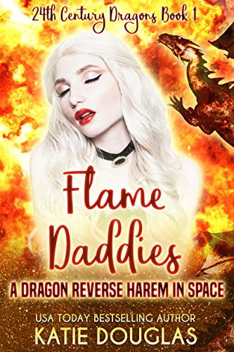 Flame Daddies: A Dragon Romance in Space (24th Century Dragons Book 1)