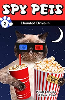 Spy Pets 2: Haunted Drive-In by [Lomelino, MéLisa, Hovind, Ryun]