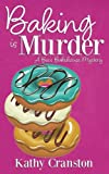 Baking is Murder: A Bee's Bakehouse Cozy Mystery by  Kathy Cranston in stock, buy online here