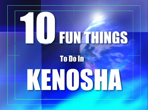 Kenosha things to do