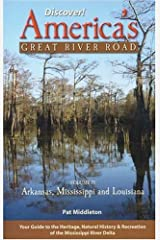 Discover! America's Great River Road: Volume IV: Arkansas, Mississippi and Louisiana Perfect Paperback