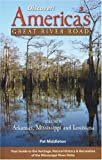 Discover! America's Great River Road: Volume IV: Arkansas, Mississippi and Louisiana
