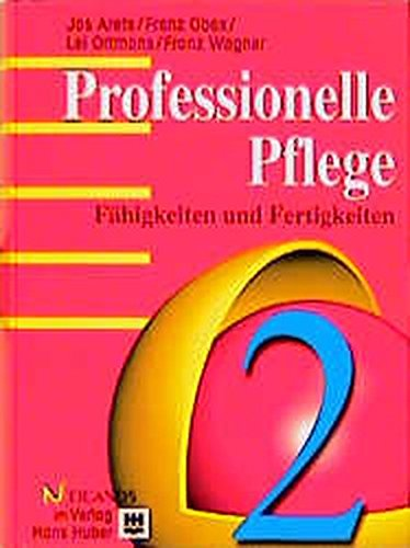 Professionelle Pflege, 2 Bde., Bd.2, Fähigkeiten und Fertigkeiten