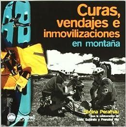 Curas, Vendajes E Inmovilizaciones En Montaña. El Precio Es En Dolares.: Enric Subirats y Franzina Riu Sixtina Perarnau: Amazon.com: Books