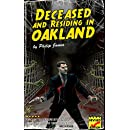 Deceased and Residing in Oakland