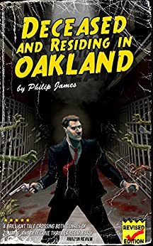 Deceased and Residing in Oakland by [James, Philip]
