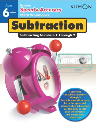 Speed & Accuracy: Subtracting Numbers 1-9 (Speed & Accuracy Math Workbooks) (Kumon Speed & Accuracy Workbooks)