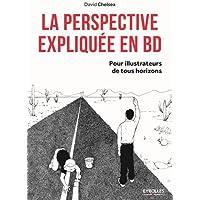 La perspective expliquée en BD: pour illustrateurs de tous horizons.