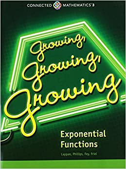 CONNECTED MATHEMATICS 3 STUDENT EDITION GRADE 8: GROWING, GROWING,GROWING: EXPONENTIAL FUNCTIONSCOPYRIGHT 2014