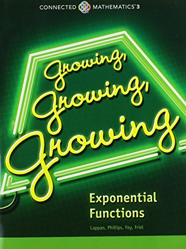 CONNECTED MATHEMATICS 3 STUDENT EDITION GRADE 8: GROWING, GROWING,      GROWING: EXPONENTIAL FUNCTIONS  COPYRIGHT 2014