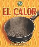 El Calor (Libros de Energia Para Madrugadores) (Spanish Edition) (Libros De Energia Para Madrugadores / Early Bird Energy)