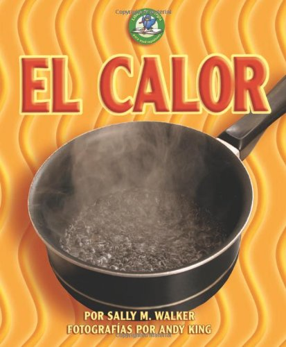 El Calor (Libros de Energia Para Madrugadores) (Spanish Edition) (Libros De Energia Para Madrugadores / Early Bird Energy) by Lerner Publishing Group