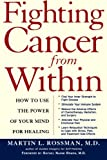 Fighting Cancer from Within, Martin L. Rossman, 080506916X