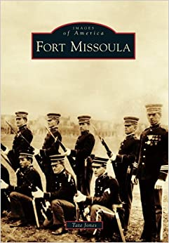 Book Fort Missoula (Images of America (Arcadia Publishing))